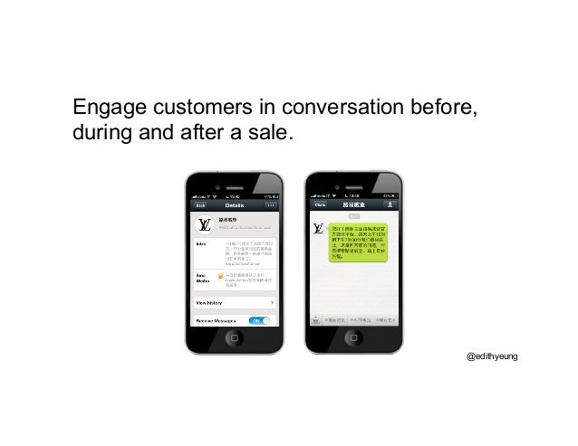 Engage customers in conversation before, during and after a sale. @edithyeung
