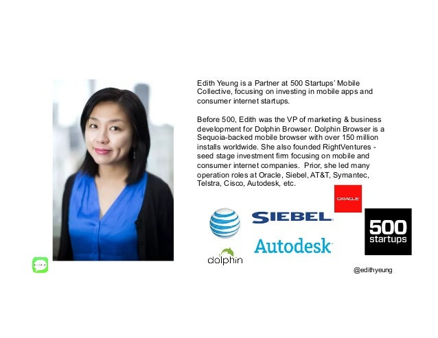 Edith Yeung is a Partner at 500 Startups' Mobile Collective, focusing on investing in mobile apps and consumer internet st...