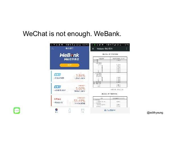 WeChat is not enough. WeBank. @edithyeung