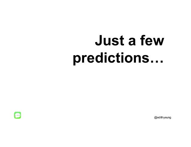 Just a few predictions… @edithyeung