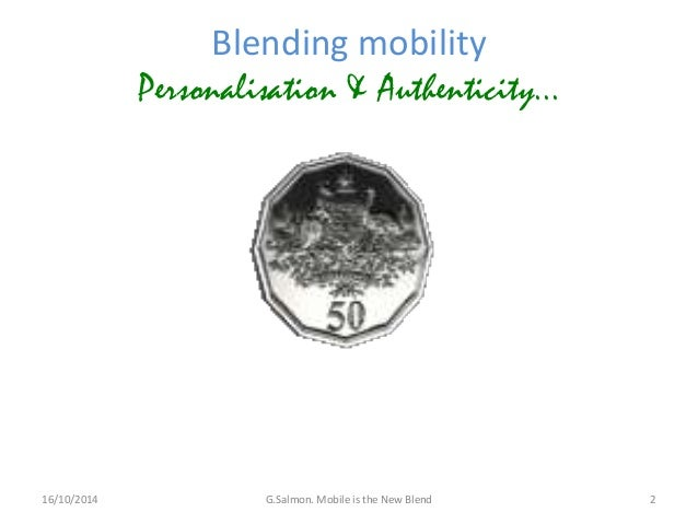 Mobile is the new Blend:Personalisation & Authenticity Slide 2