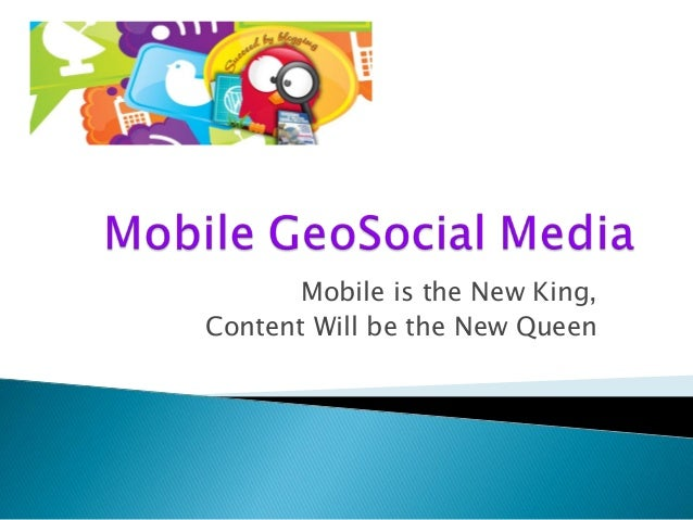Mobile is the New King, Content Will be the New Queen