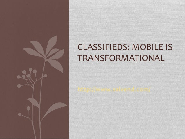 http://www.salvend.com/ CLASSIFIEDS: MOBILE IS TRANSFORMATIONAL