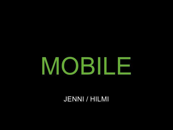 MOBILE JENNI / HILMI