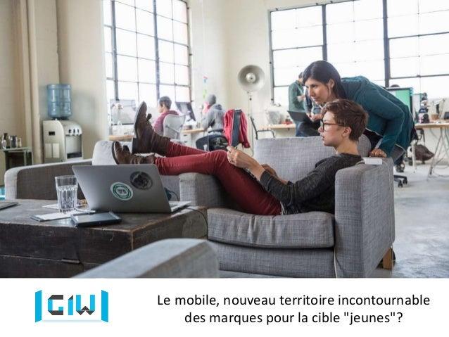 """Le mobile, nouveau territoire incontournable des marques pour la cible """"jeunes""""?"""