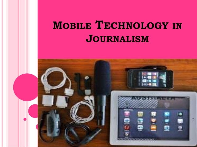 MOBILE TECHNOLOGY IN     JOURNALISM