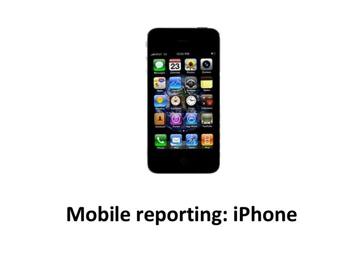 Mobile reporting: iPhone