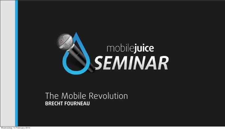 The Mobile Revolution                              BRECHT FOURNEAU    Wednesday 10 February 2010