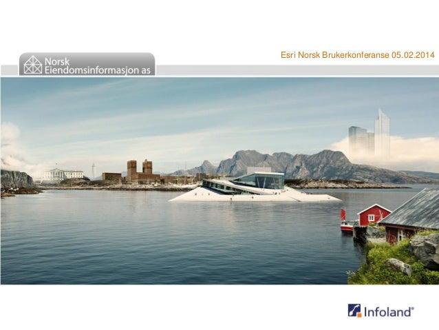 Esri Norsk Brukerkonferanse 05.02.2014