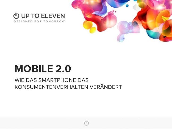 MOBILE 2.0WIE DAS SMARTPHONE DASKONSUMENTENVERHALTEN VERÄNDERT