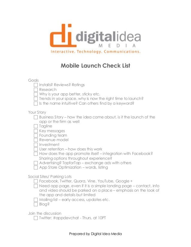 Prepared by Digital Idea MediaMobile Launch Check ListGoals Installs? Reviews? Ratings Research Why is your app better,...