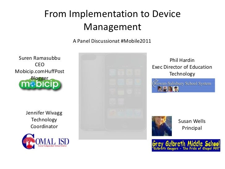 From Implementation to Device                   Management                      A Panel Discussionat #Mobile2011 Suren Ram...