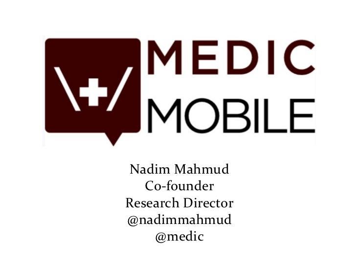 Nadim Mahmud Co-founder Research Director @nadimmahmud @medic