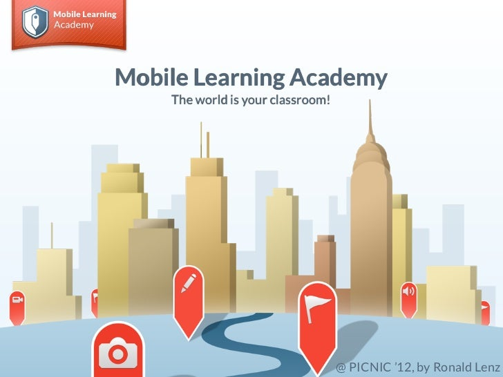 Mobile Learning Academy    The world is your classroom!                                   @ PICNIC '12, by Ronald Lenz