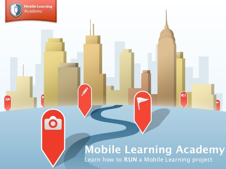 Mobile Learning AcademyLearn how to RUN a Mobile Learning project