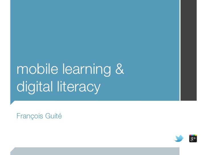 mobile learning &digital literacyFrançois Guité
