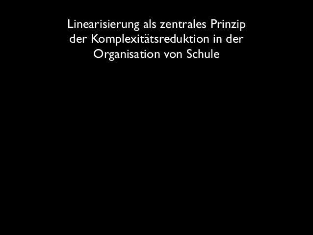 Linearisierung als zentrales Prinzip der Komplexitätsreduktion in der Organisation von Schule