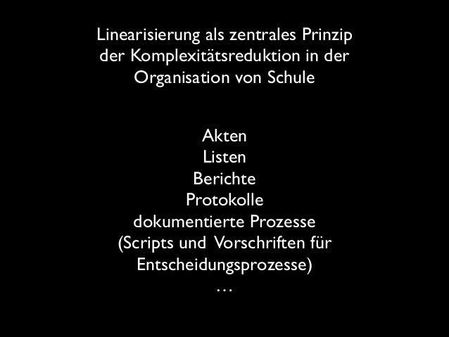 Linearisierung als zentrales Prinzip der Komplexitätsreduktion in der Organisation von Schule Akten  Listen  Berichte ...