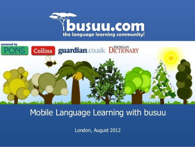 Mobile Language Learning with busuu           London, August 2012