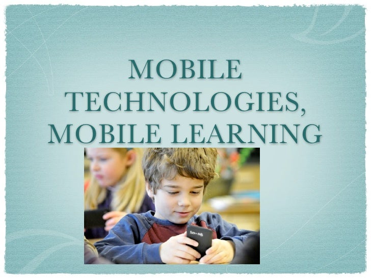 MOBILE TECHNOLOGIES,MOBILE LEARNING
