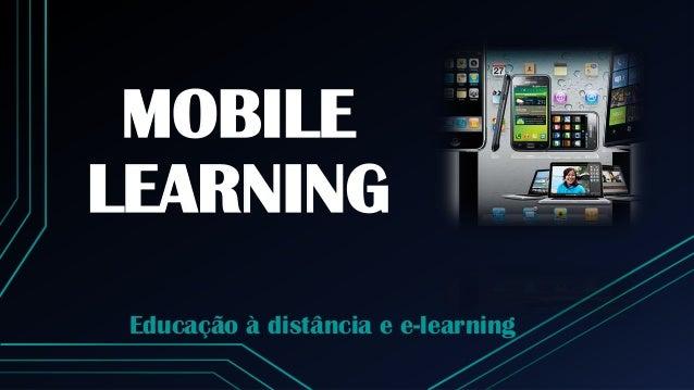 MOBILELEARNINGEducação à distância e e-learning