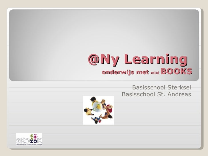 @Ny Learning  onderwijs met  mini  BOOKS Basisschool Sterksel Basisschool St. Andreas
