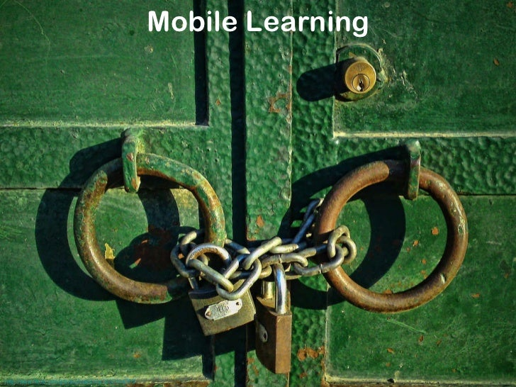http://www.flickr.com/photos/maistora/3237164755/   Mobile Learning