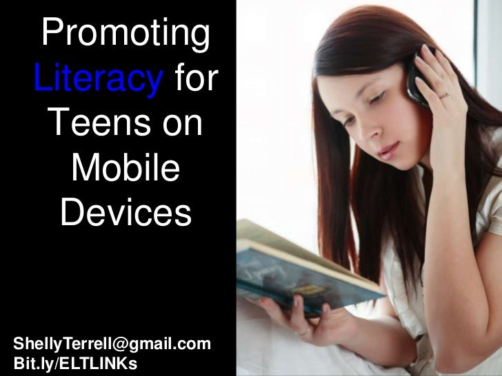 Promoting  Literacy for   Teens on     Mobile    DevicesShellyTerrell@gmail.comBit.ly/ELTLINKs