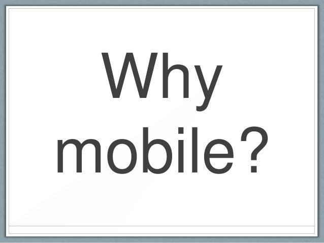 Whymobile?