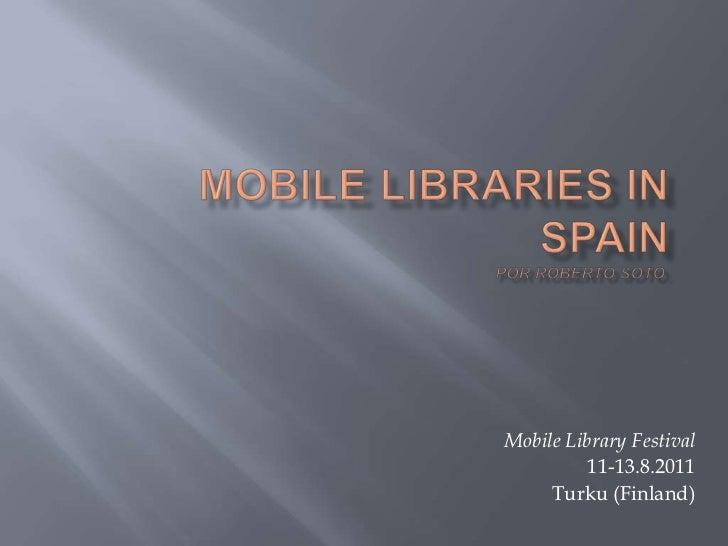Mobile Library Festival          11-13.8.2011     Turku (Finland)