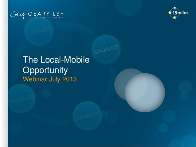 The Local-Mobile Opportunity Webinar July 2013