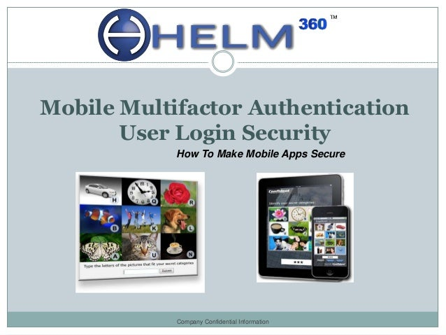 Mobile Multifactor Authentication       User Login Security            How To Make Mobile Apps Secure            Company C...