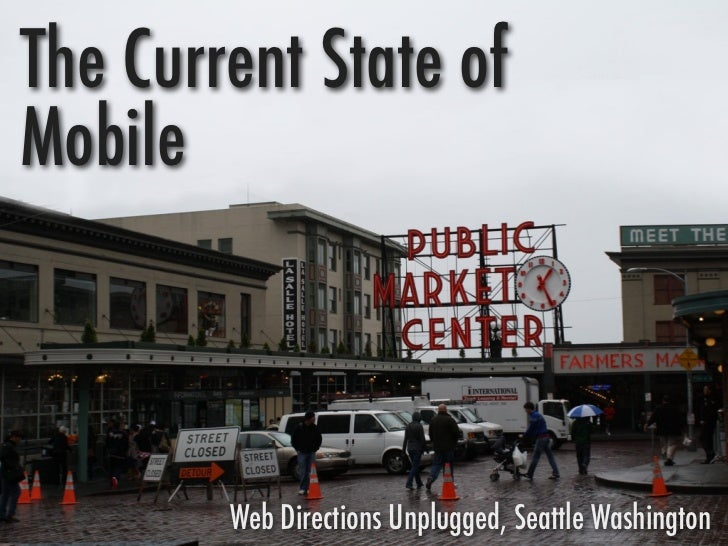 The Current State ofMobile        Web Directions Unplugged, Seattle Washington