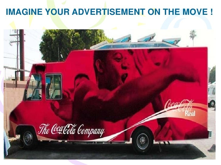 IMAGINE YOUR ADVERTISEMENT ON THE MOVE !