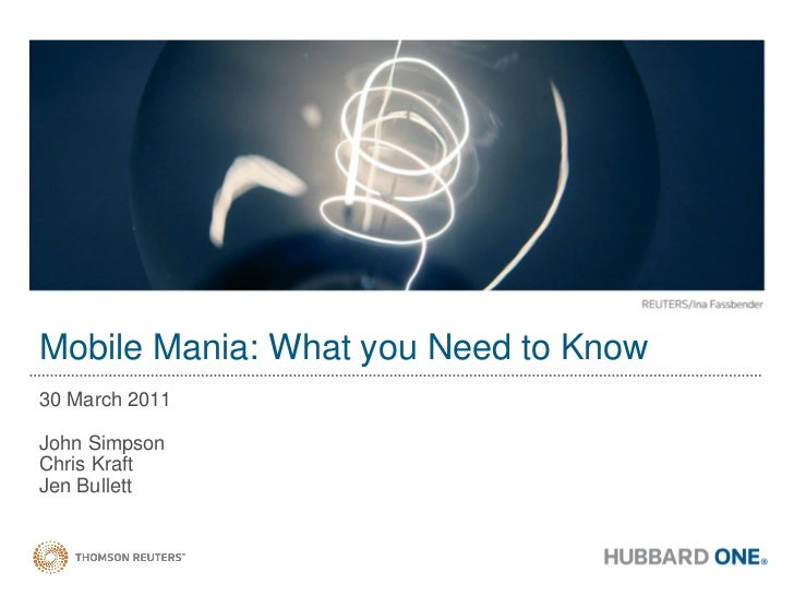 Mobile Mania: What you Need to Know30 March 2011John SimpsonChris KraftJen Bullett