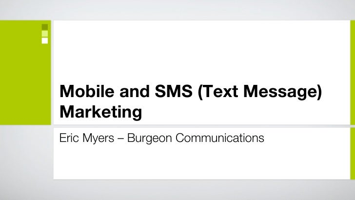 Mobile and SMS Marketing Eric Myers – The Mr. KC Mortgage Team