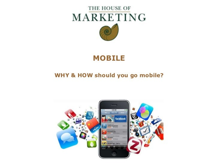 MOBILE<br />WHY & HOW should you go mobile?<br />