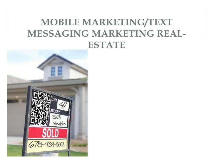 MOBILE MARKETING/TEXT MESSAGING MARKETING REAL-ESTATE