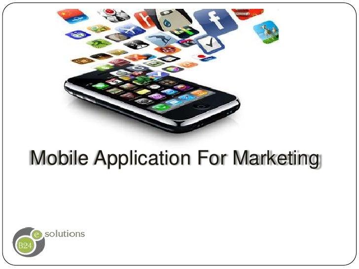 Mobile Application For Marketing<br />