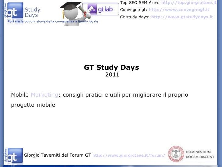 GT Study Days 2011 Mobile Marketing : consigli pratici e utili per migliorare il proprio progetto mobile