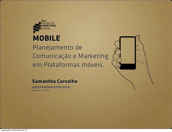 MOBILE                                 Planejamento de                                 Comunicação e Marketing            ...
