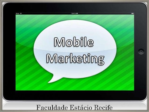 É uma forma de interação com o consumidor,a partir de dispositivos móveis. Pode-se dizerque é uma ação de marketing execut...