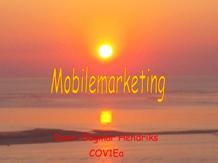 Door: Dagmar Hendriks COV1Ea Mobilemarketing