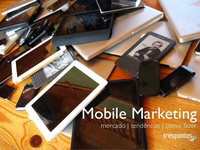 Mobile Marketingmercado | tendências | como fazer
