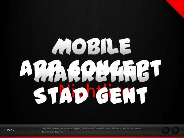 App Concept Stad Gent   Nightlive Dimitri Cleeren, Aron Ketelslegers, Emmanuel Leroy, Wouter Rubbens, Kevin Verhoeven & St...