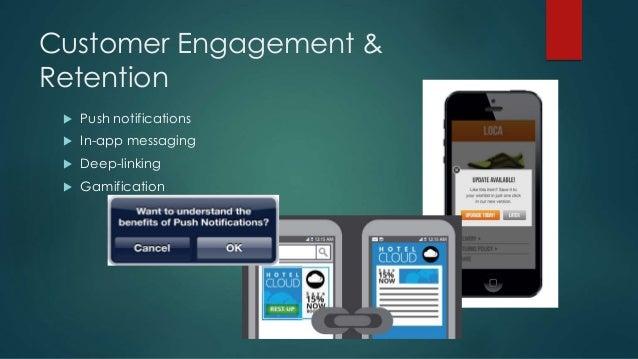Customer Engagement & Retention  Push notifications  In-app messaging  Deep-linking  Gamification