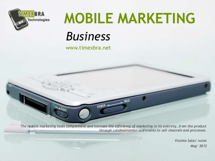 MOBILE MARKETINGMobile Business                      Violeta Salas                         May' 2012                  www....