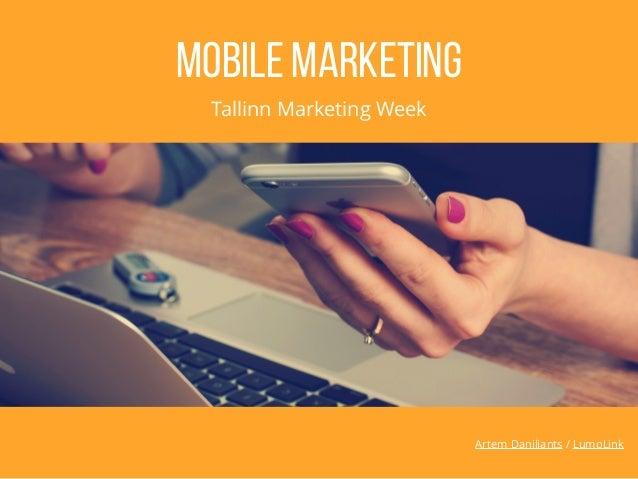 Artem Daniliants / LumoLink Mobile marketing Tallinn Marketing Week