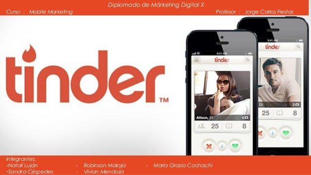 Diplomado de Márketing Digital X  Curso : Mobile Marketing Profesor : Jorge Carlos Fiestas  Integrantes:  -Natalí Luján - ...