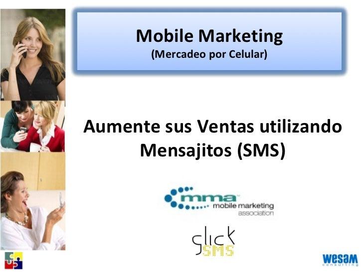 Aumente sus Ventas utilizando Mensajitos (SMS) Mobile Marketing (Mercadeo por Celular)